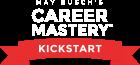 May Busch's Career Mastery™ Kickstart