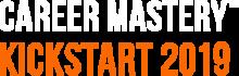 Career Mastery™ Kickstart 2019